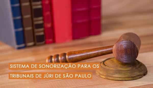 Sistema de sonorização para os Tribunais de Júri de São Paulo #TBT