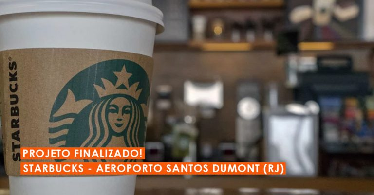 Apresentamos mais um projeto finalizado: Starbucks do Aeroporto Santos Dumont (RJ)