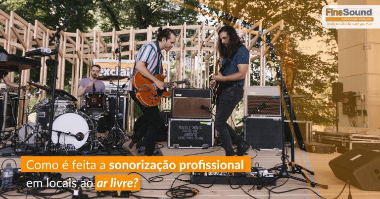 Como é feita a sonorização profissional em locais ao ar livre?
